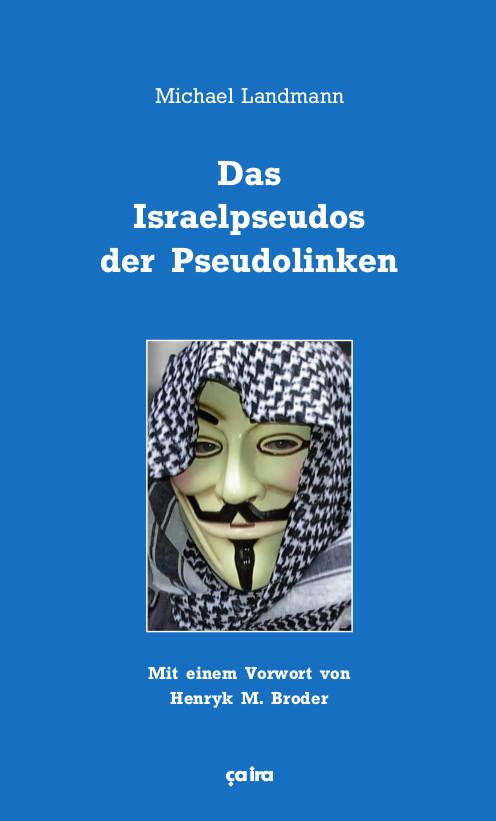 Michael Landmann Das Israelpseudos der Pseudolinken