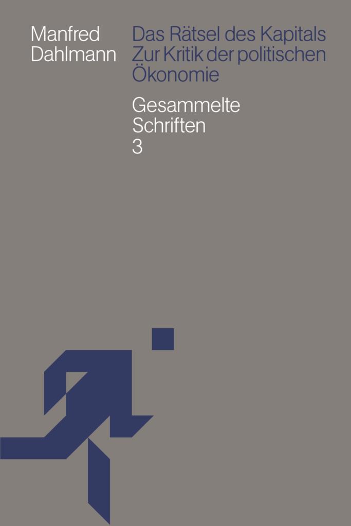 Dahlmann_Das Rätsel des Kapitals_GS3_Umschlag_27_8_2020